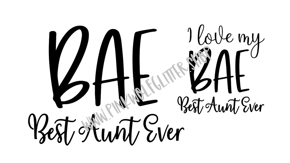 I love my BAE Best Aunt Ever SVG Bundle