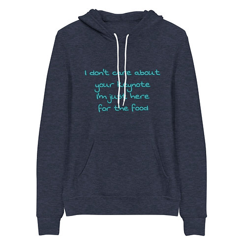 I Don't Care About Your Keynote Unisex Hoodie