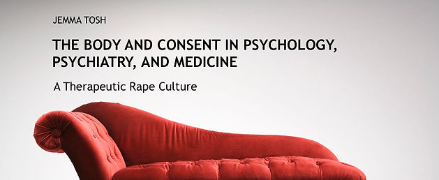 Book Cover - The Body and Consent in Psychology, Psychiatry, and Medicine: A Therapuetic Rape Culture by Jemma Tosh
