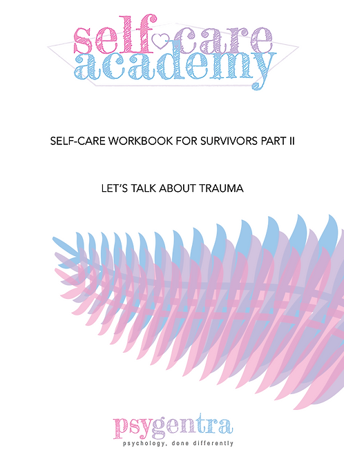 Self-Care Workbook for Survivors Part II: Let's Talk About Trauma