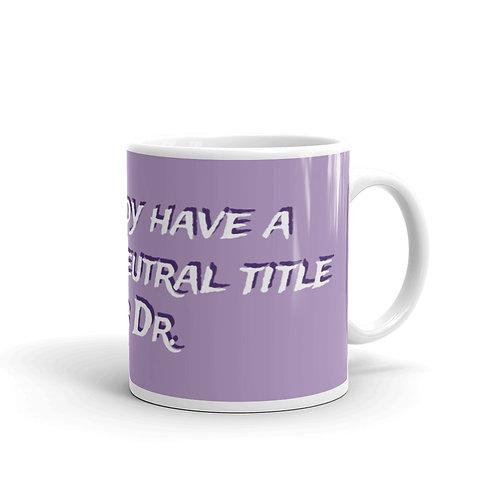 I Already Have A Gender Neutral Title Purple Glossy Mug