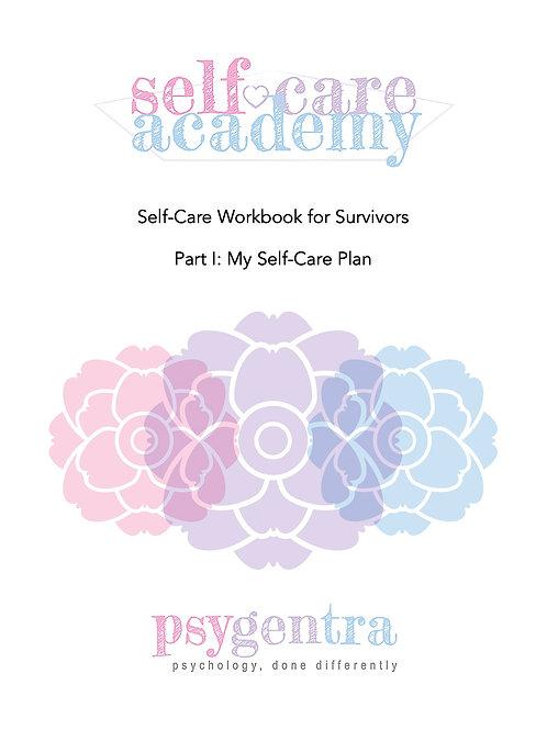 Self-Care Workbook for Survivors Part I: My Self-Care Plan
