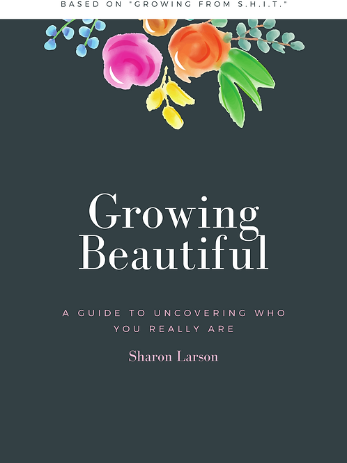 Growing Beautiful: A Guide to Uncovering Who You Really Are         (eBook)