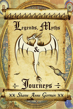 Legends, Myths and Journeys by Sharee Anne Gorman (annienomad-cyberpoet)