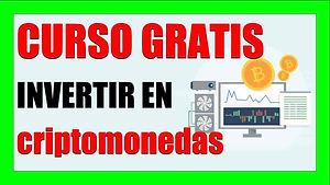 cURSO GRATIS INVERTIR EN CRIPTOMONEDAS T