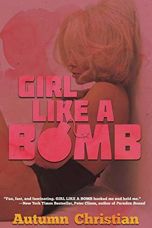 What Are We Reading?: Girl Like a Bomb, by Autumn Christian