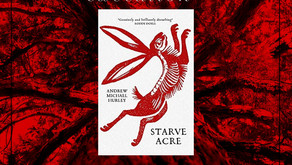 What Are We Reading?: Starve Acre, by Andrew Michael Hurley