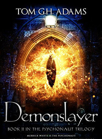 What Are We Reading?: Demonslayer: Book 2 in the Psychonaut Trilogy, by Tom G.H. Adams