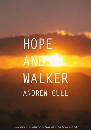 What Are We Reading?: Hope and Walker, by Andrew Cull