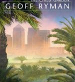 What Are We Reading?: The Child Garden, Geoff Ryman