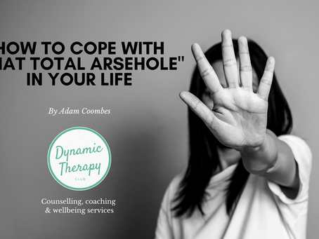 """How to cope with """"that arsehole"""" in your life"""