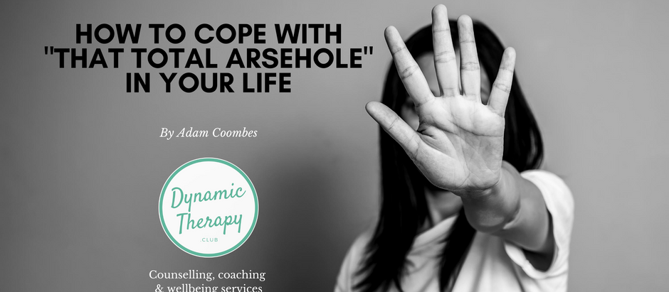 "How to cope with ""that arsehole"" in your life"