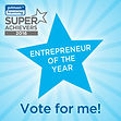 Entrepreneur of the Year - Vote for Me in SuperAchievers 2016