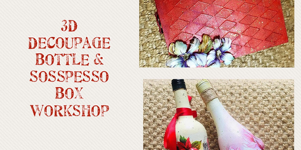 3D Decoupage on Glass Bottle & Sosspesso with Mixed Media on Box Workshop
