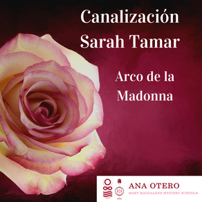Canalización Sarah Tamar. El Arco de la Madonna