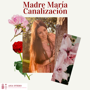 Madre María Canalización