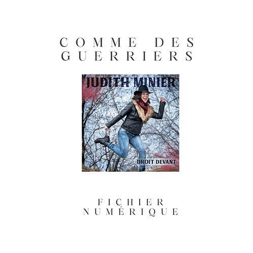 Comme des guerriers - Judith Minier