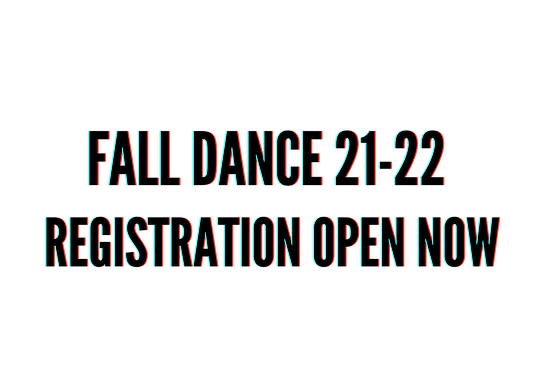 FALL DANCE 21-22 REGISTRATION OPEN NOW.png