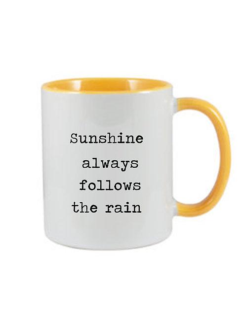 Sunshine always follows the rain Mug