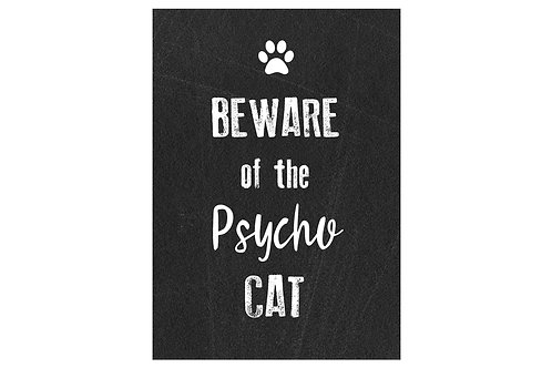Psycho Cat printed Metal Sign