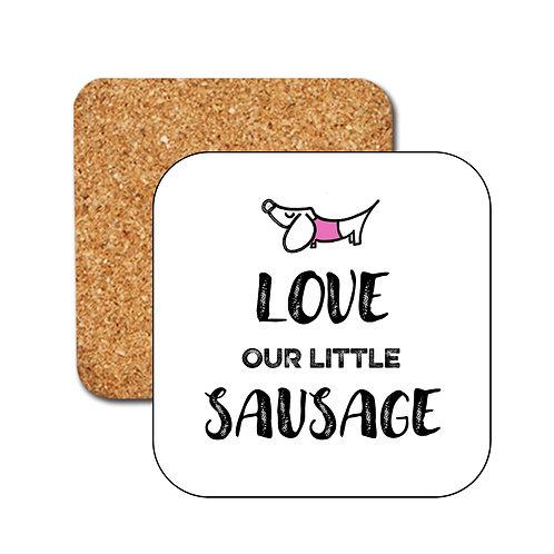 Love Our Little Sauasge Coasters