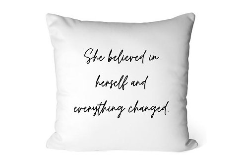 She believed in herself , Cushion Cover