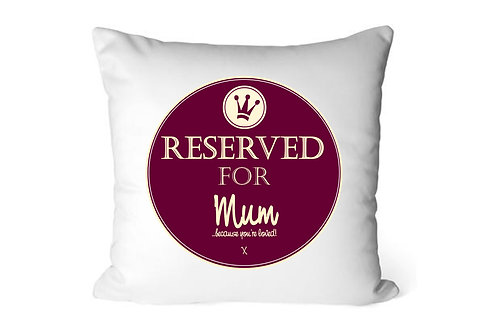 Reserved for Mum, Personalised, Cushion Cover