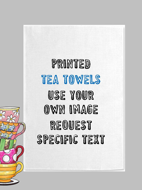 Personalise with your own message Tea Towel