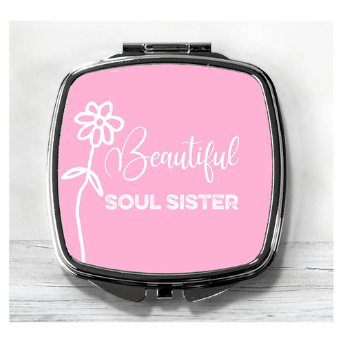 Beautiful Soul Sister Compact Mirror.