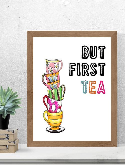 But First Tea colourful Print