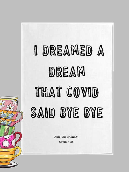 I dreamed a dream Covid personalised Tea Towel