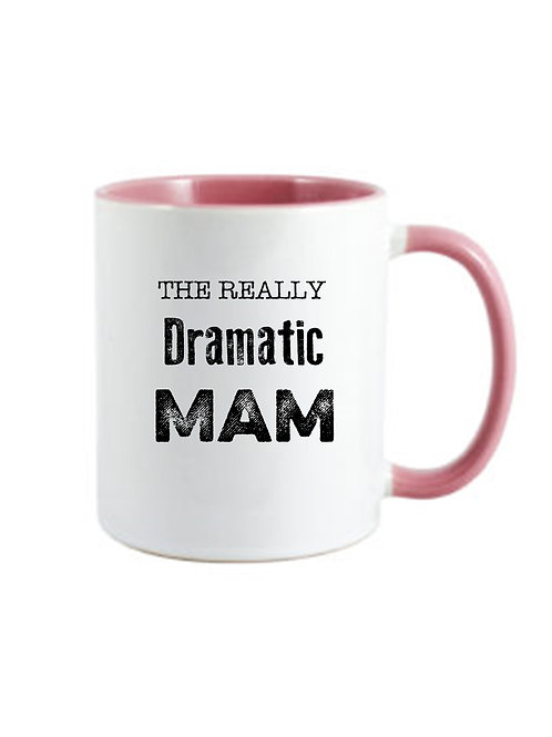The Really Dramatic Mam