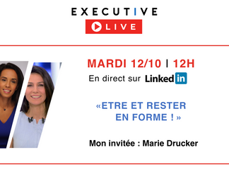Mardi 12/10 à 12h - Executive Live avec Marie Drucker - Etre et rester en forme !