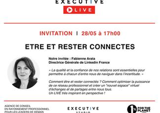 INVITATION - EXECUTIVE LIVE 🔵 jeudi 28/5 - Etre et rester CONNECTES avec Fabienne Arata, DG de Link
