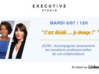 Mardi 6/7 à 12h  🔵 (D)RH : Accompagnez sereinement les transitions professionnelles