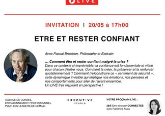 INVITATION - EXECUTIVE LIVE 🔵 mercredi 20/5 - Etre et rester CONFIANT avec Pascal Bruckner