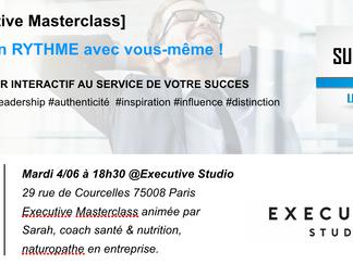 Executive Masterclass - Mardi 4/06 - Vivez en rythme avec vous-même !