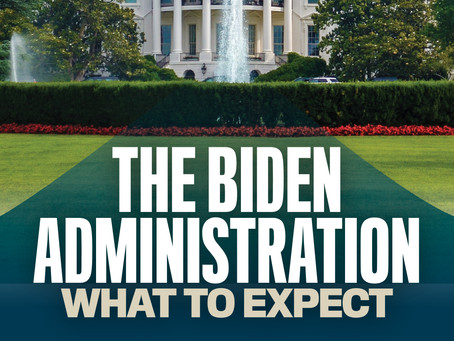 The Biden Administration: What to Expect