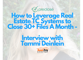 How to Leverage Real Estate TC Systems to Close 30+ Files A Month - Interview with Tammi Deinlein
