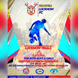 TECHTRO LUCKNOW FC - UPCOMING FOOTBALL TRIALS