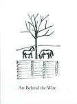 Art Behind the Wire