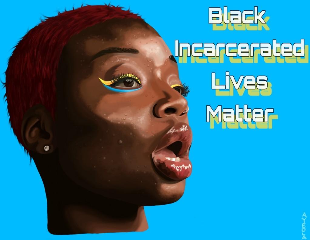Black Incarcerated Lives Matter