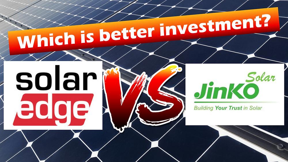 SEDG stock vs. JKS stock: which is better investment?