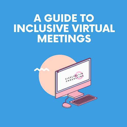 A Guide to Inclusive Virtual Meetings