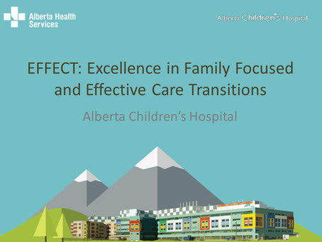 EFFECT: Excellence in Family Focused and Effective Care Transitions