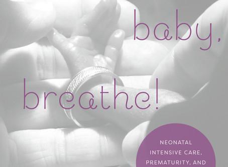 Nurtured in the NICU: Breathe, Baby, Breathe