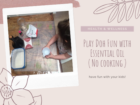 Play Doh Fun with Essential Oil ( No cooking )