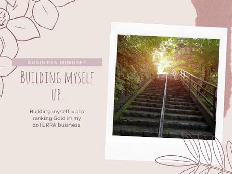 Building myself up.