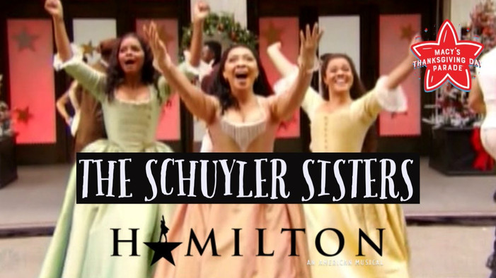 The Schuyler Sisters takes in The Macy Thanksgiving Day Parade!
