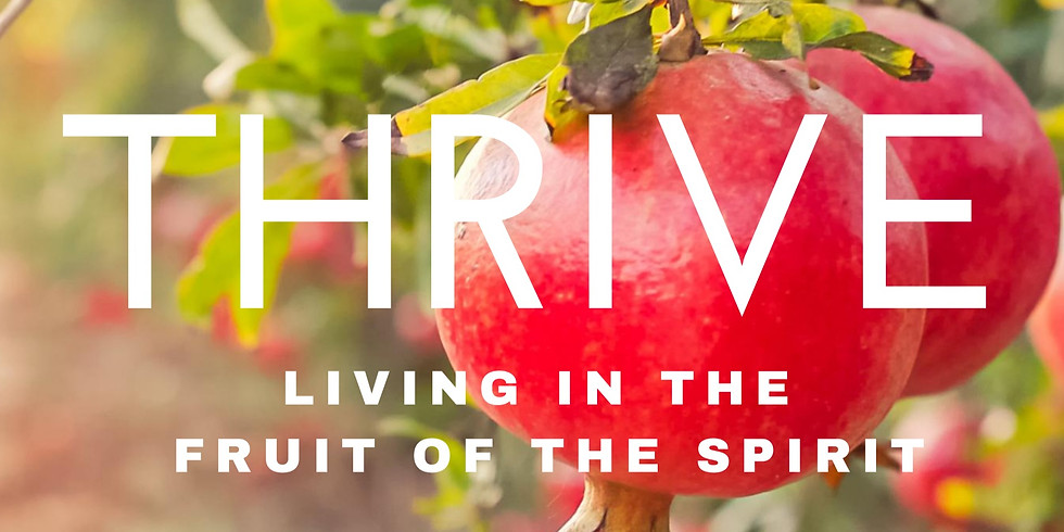 Thrive - Living In The Fruit of The Spirit